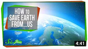 How to Save Earth From…Us