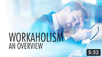 Workaholism: An overview