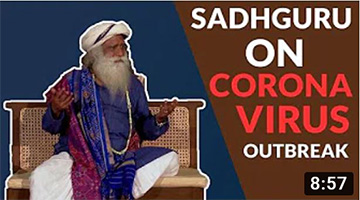 Is Nature teaching us a lesson by Corona Virus? – Sadhguru