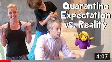 Quarantine Expectation vs. Reality
