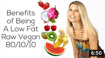 Benefits of Being A Low Fat, Raw Vegan (80/10/10)