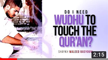 Do I Need Wudhu to Touch the Qur'an by Shaykh Waleed Basyouni