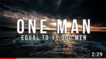 One Man Equal to 11,000 Men – Powerful Reminder
